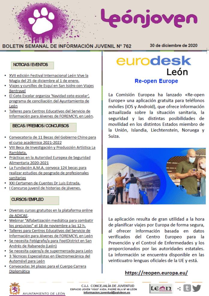 Aquí tenéis el Boletín Semanal nº 762 de 30 de diciembre, que edita el Centro de Información Juvenil Leónjoven Destacamos: Re-open Europe.